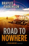 Road To Nowhere: A Sylvia Wilcox Mystery
