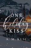 One Holiday Kiss - A Romance Short Story e-book