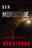 Der Mordcode (Ein spannungsgeladener Remi Laurent FBI Thriller – Buch 2) book summary, reviews and downlod