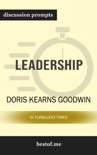 Leadership: In Turbulent Times by Doris Kearns Goodwin (Discussion Prompts) book summary, reviews and downlod