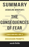 The Consequences of Fear: A Maisie Dobbs Novel Book 16 by Jacqueline Winspear (Discussion Prompts) book summary, reviews and downlod