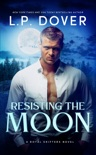 Resisting the Moon book summary, reviews and downlod