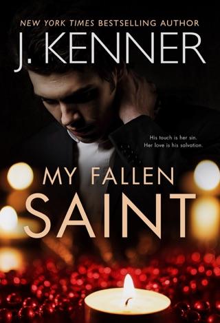 My Fallen Saint by J. Kenner E-Book Download