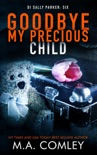 Goodbye My Precious Child book synopsis, reviews
