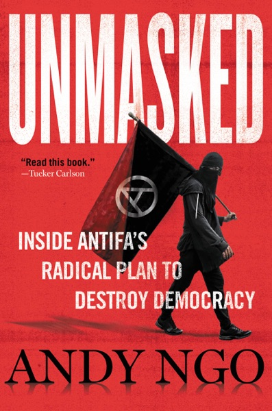 Unmasked by Andy Ngo Book Summary, Reviews and E-Book Download