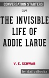 The Invisible Life of Addie LaRue by V. E. Schwab: Conversation Starters book summary, reviews and downlod