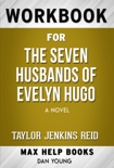 The Seven Husbands of Evelyn Hugo A Novel by Taylor Jenkins Reid (Max Help Workbooks) book summary, reviews and downlod