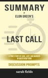 Last Call: A True Story of Love, Lust, and Murder in Queer New York by Elon Green (Discussion Prompts) book summary, reviews and downlod