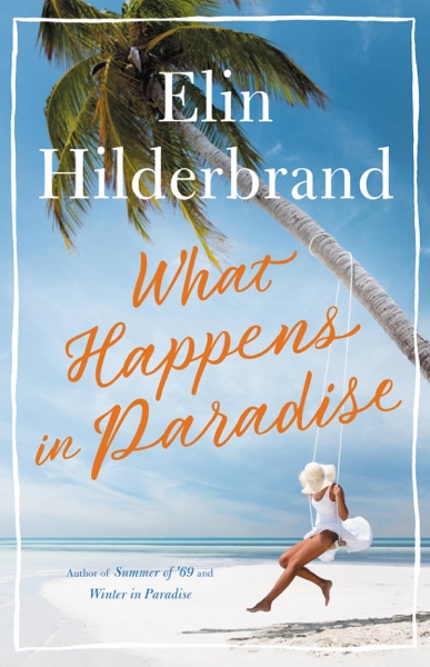 What Happens in Paradise by Elin Hilderbrand Book Summary, Reviews and E-Book Download
