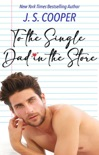 To The Single Dad in the Store book summary, reviews and downlod