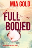 Full-Bodied (Un Mystère Cosy de Ruby Steele — Tome 3) book summary, reviews and downlod