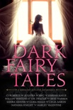 Dark Fairy Tales book summary, reviews and downlod