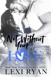 Not Without Your Love book summary, reviews and download