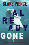 Already Gone (A Laura Frost FBI Suspense Thriller—Book 1) book summary, reviews and download