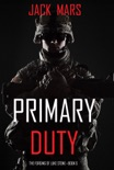 Primary Duty: The Forging of Luke Stone—Book #6 (an Action Thriller) book summary, reviews and downlod