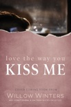 Love The Way You Kiss Me book summary, reviews and downlod