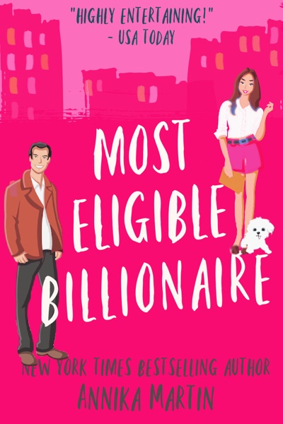 Most Eligible Billionaire by Annika Martin Book Summary, Reviews and E-Book Download