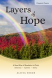 Layers of Hope: A New Wine of Revelation in Christ--Deliverance, Inspiration, Destiny book summary, reviews and download