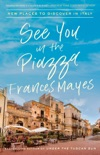 See You in the Piazza book summary, reviews and download
