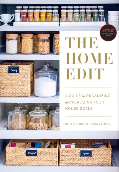 The Home Edit by Clea Shearer & Joanna Teplin Book Summary, Reviews and E-Book Download
