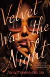 Velvet Was the Night book summary, reviews and download