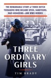 Three Ordinary Girls book summary, reviews and download