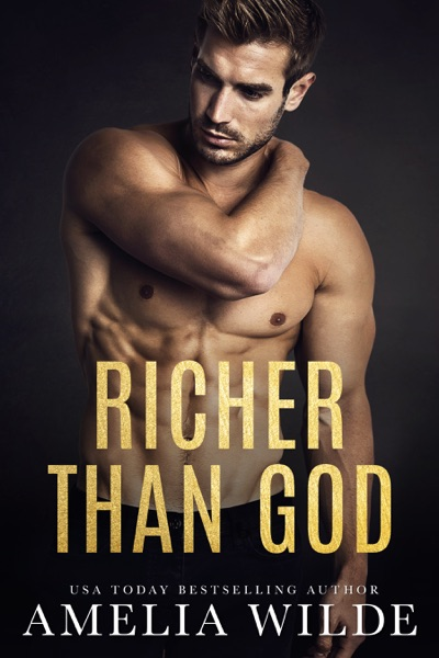 Richer Than God by Amelia Wilde Book Summary, Reviews and E-Book Download
