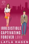 Irresistible, Captivating, Forever book summary, reviews and downlod