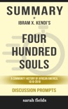 Four Hundred Souls: A Community History of African America, 1619-2019 by Ibram X. Kendi (Discussion Prompts) book summary, reviews and downlod