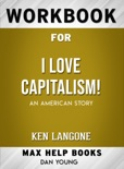 I Love Capitalism!: An American Story by Ken Langone: Max Help Workbooks book summary, reviews and downlod