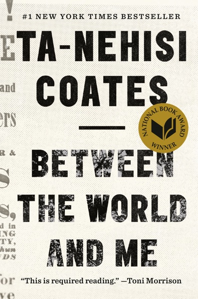 Between the World and Me by Ta-Nehisi Coates Book Summary, Reviews and E-Book Download