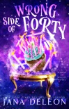 Wrong Side of Forty book summary, reviews and downlod