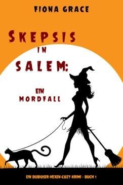 Skepsis in Salem: Ein Mordfall (Ein Dubioser-Hexen-Cozy-Krimi – Buch 1) E-Book Download