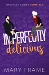 Imperfectly Delicious book summary, reviews and downlod