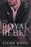 The Royal Rebel book summary, reviews and download