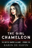 The Girl Chameleon Episode Five book summary, reviews and downlod