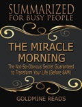 The Miracle Morning - Summarized for Busy People: The Not So Obvious Secret Guaranteed to Transform Your Life book summary, reviews and downlod