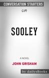 Sooley: A Novel by John Grisham: Conversation Starters book summary, reviews and downlod