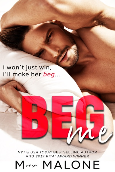 Beg Me by M. Malone Book Summary, Reviews and E-Book Download