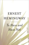 To Have and Have Not book summary, reviews and downlod