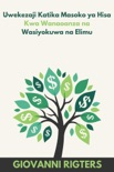 Uwekezaji Katika Masoko ya Hisa Kwa Wanaoanza na Wasiyokuwa na Elimu resumen del libro