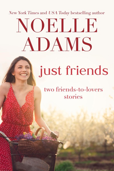 Just Friends: Two Friends-to-Lovers Stories by Noelle Adams Book Summary, Reviews and E-Book Download