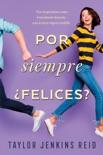 Por siempre ¿Felices? book summary, reviews and downlod