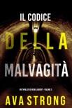 Il Codice della Malvagità (Un Thriller di Remi Laurent – Volume 3) book summary, reviews and downlod