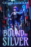 Bound by Silver book summary, reviews and downlod