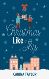 Christmas Like This book summary, reviews and downlod