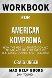 American Kompromat How the KGB Cultivated Donald Trump, and Related Tales of Sex, Greed, Power, and Treachery by Craig Unger (MaxHelp Workbooks) book summary, reviews and downlod