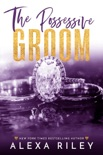 The Possessive Groom book summary, reviews and download