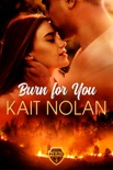 Burn For You book summary, reviews and download