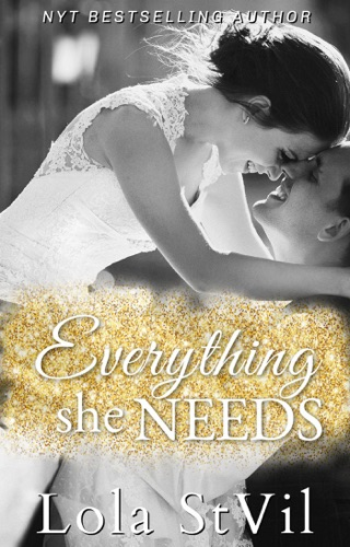 Everything She Needs (Book 1) by Lola St.Vil E-Book Download
